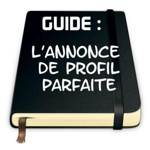 Guide : L'annonce et la description de profil parfaite