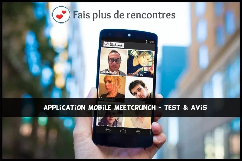 Application Mobile MeetCrunch - Test & Avis