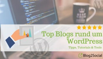 Top Blogs rund um WordPress - Tipps, Tutorials & Tools