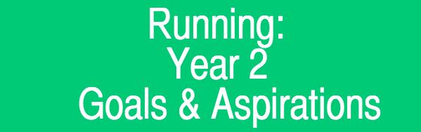 Running: Year 2 Goals