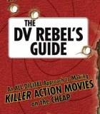 The DV Rebel's Guide