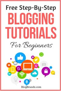 Step-By-Step Blogging Tutorials For Beginners
