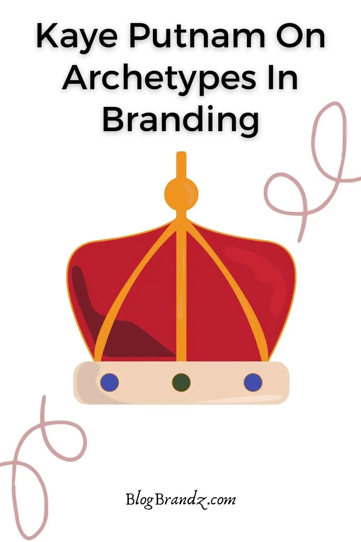 Kaye Putnam archetypes branding