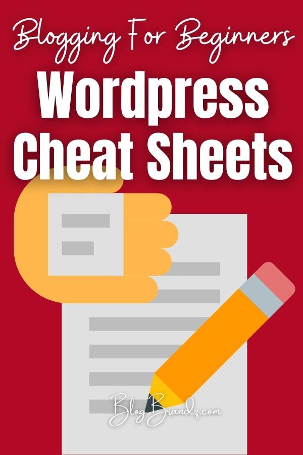 Blogging For Beginners WordPress Cheat Sheets