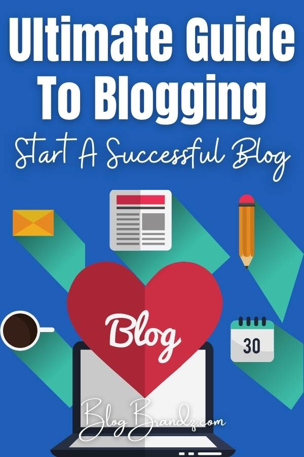 Ultimate Guide To Blogging