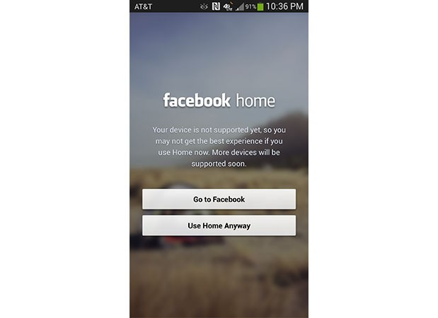 Facebook Home official on the HTC One, unofficial on Galaxy S4 but you can use it anyway