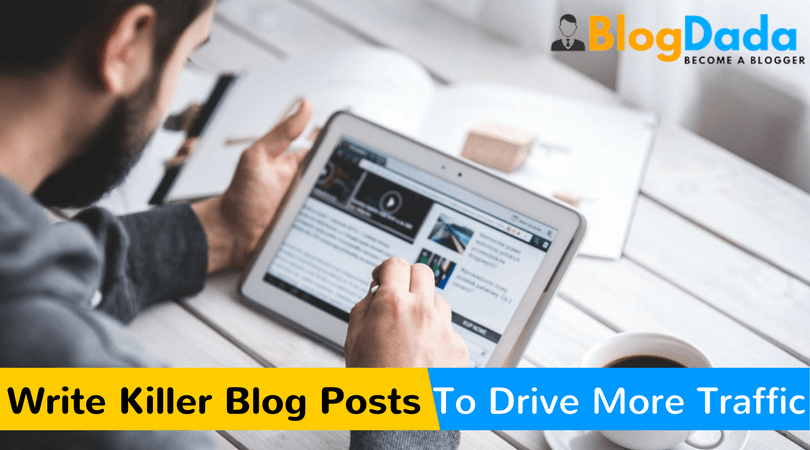 How to Write a Good Blog Post To Attract More Visitors?