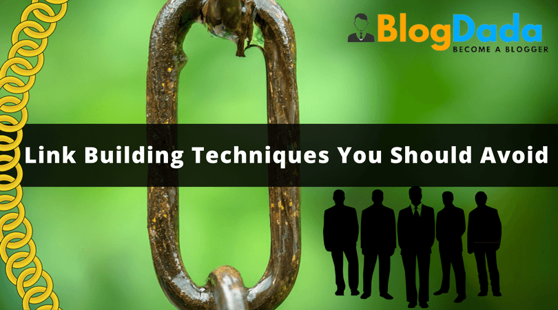 5 Types of Link building Techniques You Should Avoid in 2017