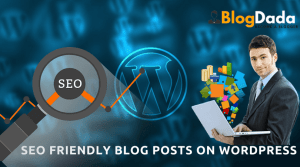 Write SEO Friendly Blog Posts On WordPress