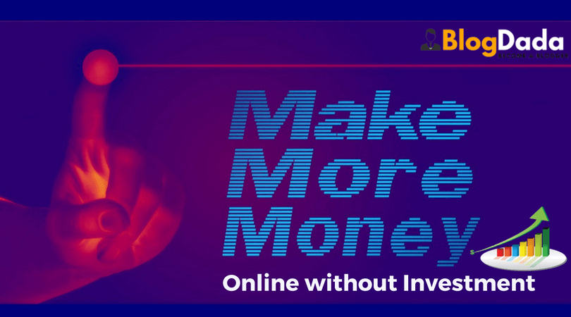 How to Make More Money Online without Investment