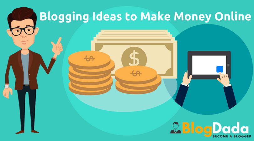 Blogging Ideas That You Can Use to Make Money!