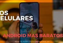 los celulares android mas baratos