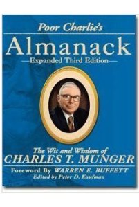Poor Charlie's almanack. The wit and wisdom of Charles Munger