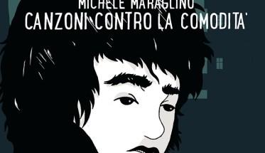 Michele Maraglino, Canzoni contro la comodità