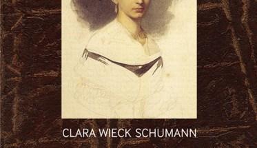 Clara Wieck Schumann: Lettere, diari, ricordi