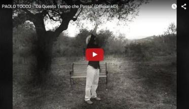 Paolo Tocco, Da Questo Tempo che Passa - Video