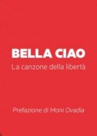 Carlo Pestelli: O bella ciao, la canzone della libertà