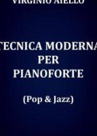 Virginio Aiello: Tecnica Moderna per Pianoforte (Pop Jazz)