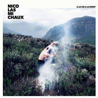 nicolas-michaux-a-la-vie-a-la-mort-copertina-disco