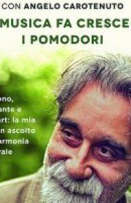 peppe-vessicchio-la-musica-fa-crescere-i-pomodori