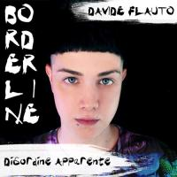Davide Flauto - Borderline Disordine Apparente - disco