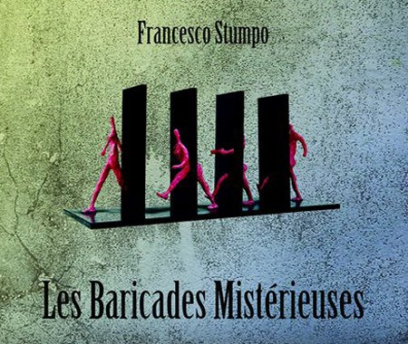 Francesco Stumpo - Les Baricades Mistérieuses - Libro