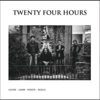Twenty Four Hours: Close – Lamb – White – Walls