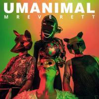 Mr Everett - Umanimal