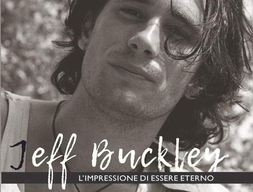 Jeff Buckley. L'impressione di essere eterno. Interviste perdute