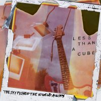 Less Than a Cube - The sky pushed the world away - copertina disco
