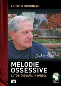 Melodie Ossessive - Libro di Antonio Montinaro