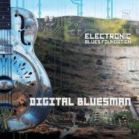 Electronic Blues Foundation:Digital Bluesman - copertina Disco