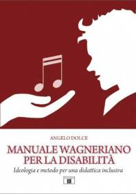 Angelo Dolce: Manuale Wagneriano per la disabilità - copertina libro