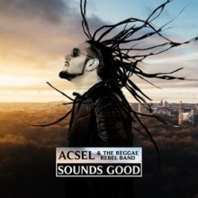 Acsel & the Reggae Rebel Band: Sounds Good