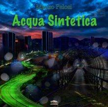 Copertina del disco di Mauro Pelosi: Acqua Sintetica