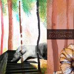 Copertina dell'EP di Paolo Lazzarini: Egli Danza con alberi disegnati e le mani che suonano il pianoforte