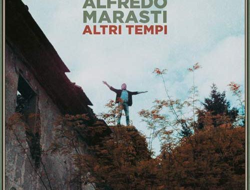 Copertina del disco di Alfredo Marasti: Altri Tempi