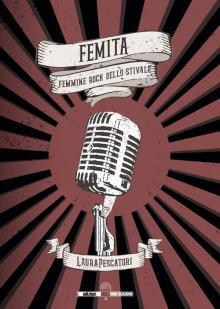 copertina libro di Laura Pescatori: FEMITA Femmine Rock dello Stivale