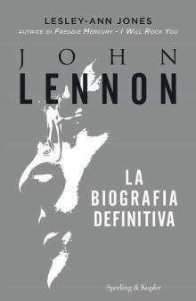 Copertina del libro di Lesley-Ann Jones: John Lennon. La biografia definitiva