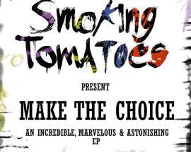 Copertina del disco degli Smoking Tomatoes: Make The Choice