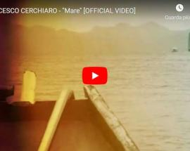 copertina del video di MARE di Francesco Cerchiaro