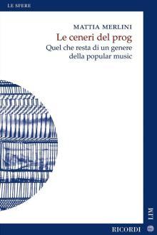 Mattia Merlini, Le ceneri del prog - Libro