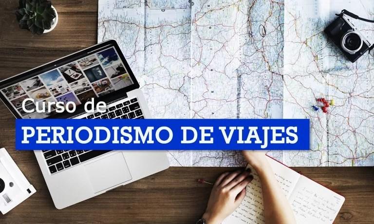 Curso de Periodismo de viajes, nueva edición de 12 semanas