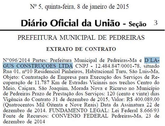 O contrato de N°096/2014, homologado no dia 22 de dezembro de 2014, foi de R$ 400.089,00 (quatrocentos mil oitenta e nove reais) e tinha prazo de vigência de 120 (cento e vinte) dias.