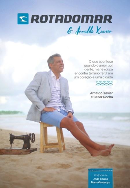 Publicação retrata trajetória da marca e do empresário Arnaldo Xavier.Lançamento será no dia 8 de dezembro, no Rota do Mar Club.
