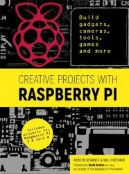Creative Projects with Raspberry Pi - Raspberry Pi books