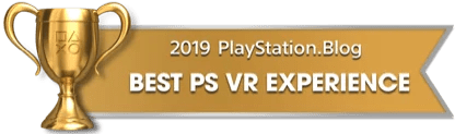 PS Blog Game of the Year 2019 - Best PS VR Experience - 2 - Gold