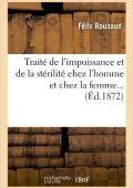 Traité de l'impuissance et de la stérilité chez l'homme et chez la femme – Félix Roubaud