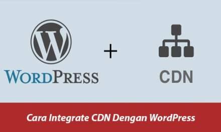 Cara Integrate CDN Dengan WordPress
