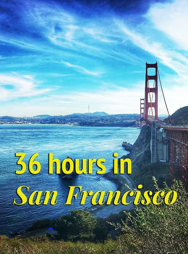 36 hours in San Fran pin
